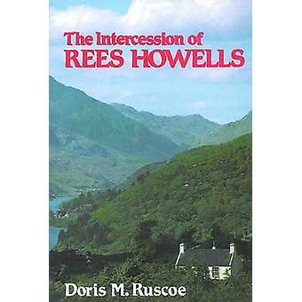 The Intercession of Rees Howells by Doris M. Ruscoe - Norman Grubb -