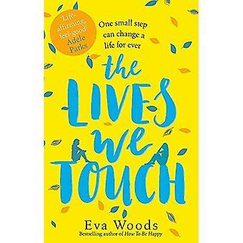 Das Leben, wir berühren: Die unumgängliche, erhebende lesen aus der Bestseller-Autor wie glücklich zu sein