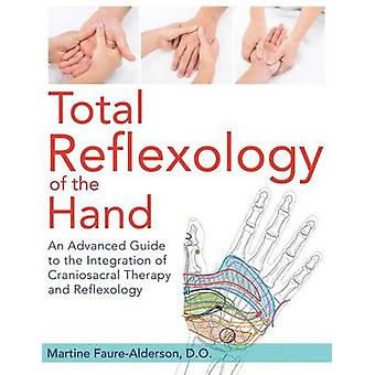 Total Reflexology of the Hand by Martine Faure Alderson