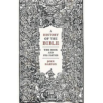 Een geschiedenis van de Bijbel: het boek en haar geloof