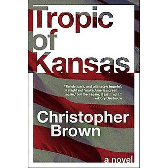 Tropic of Kansas - A Novel by Christopher Brown - 9780062563811 Book