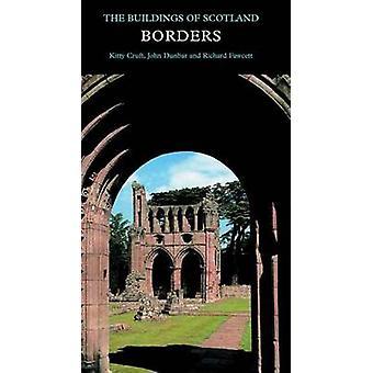 Borders - Buildings of Scotland by Kitty Cruft - John Dunbar - Richard
