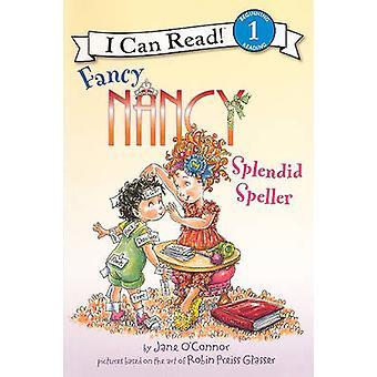Fancy Nancy - Splendid Speller by Jane O'Connor - Robin Preiss Glasser