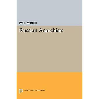 Russian Anarchists by Paul Avrich - 9780691620251 Book