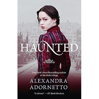 Haunted by Alexandra Adornetto - 9780732299347 Book