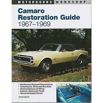 Camaro Restoration Guide 1967-69 by Jason Scott - 9780760301609 Book