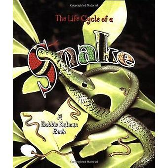 The Life Cycle of a Snake by John Crossingham - Bobbie Kalman - 97807
