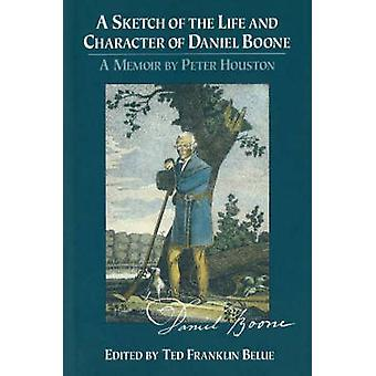 A Sketch of the Life and Character of Daniel Boone - A Memoir of Peter