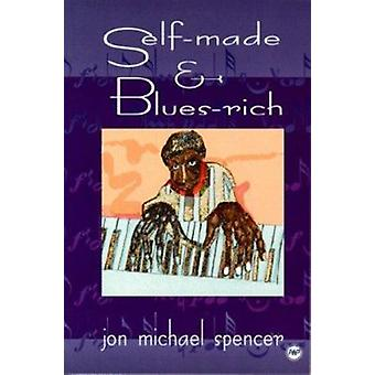 Self-made and Blues-rich by Jon Michael Spencer - 9780865435032 Book