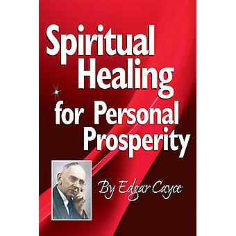 Spiritual Healing For Personal Prosperity by Edgar Cayce - 9780876046