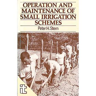 The Operation and Maintenance of Small Irrigation Schemes by Peter H.