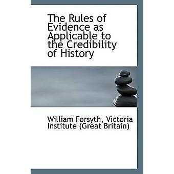 The Rules of Evidence as Applicable to the Credibility of History by