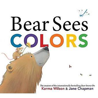 Bear Sees Colors by Karma Wilson - Jane Chapman - 9781442465367 Book