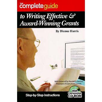 The Complete Guide to Writing Effective and Award-Winning Grants - Ste