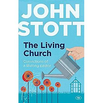 The Living Church - The Convictions of a Lifelong Pastor (Re-jacket) b
