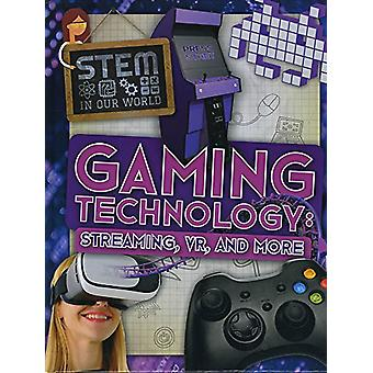 Gaming Technology - Streaming - VR and More by John Wood - 97817863729
