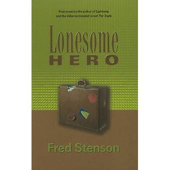 Lonesome Hero by Fred Stenson - 9781897142035 Book