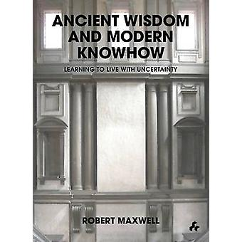 Ancient Wisdom and Modern Knowhow - Learning to Live with Uncertainty
