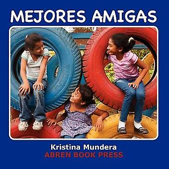 Mejores Amigas by Kristina Mundera - 9781937314385 Book