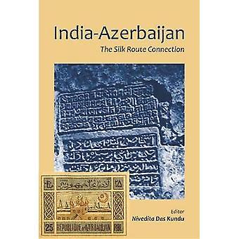 India-Azerbaijan - The Silk Route Connection by Nivedita Das Kundu - 9