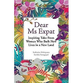 Chère Mme Expat-contes inspirants de femmes qui ont construit de nouvelles vies dans un ne