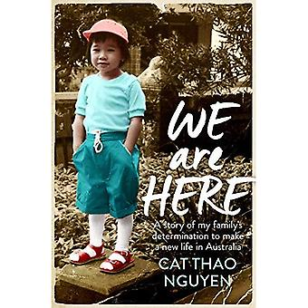 We are Here: My Family's Courageous Journey to Survive