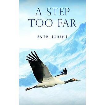 A Step Too Far by Ruth Skrine - 9781784653101 Book