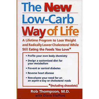 Uusi vähähiilihydraattinen elämäntapa - elinikäinen ohjelma laihtua ja R