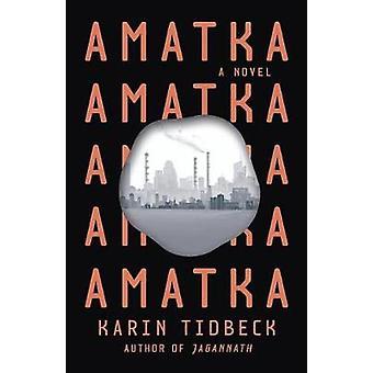 Amatka by Karin Tidbeck - 9781101973950 Book