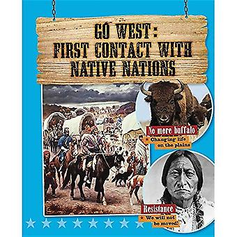 Go West: First Contact with Native Nations (Go West! Travel to the Wild Frontier)
