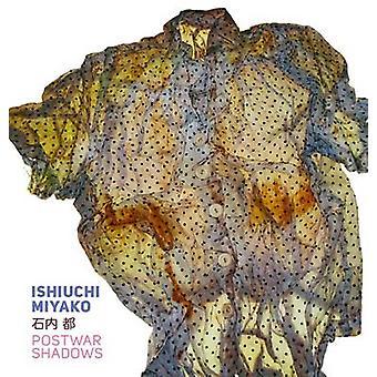Ishiuchi Miyako - Postwar Shadows by Amanda Maddox - 9781606064559 Bo